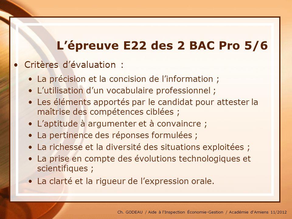 Ch. GODEAU / Aide à l'Inspection Économie-Gestion / Académie d'Amiens 11/2012 Lépreuve E22 des 2 BAC Pro 5/6 Critères dévaluation : La précision et la