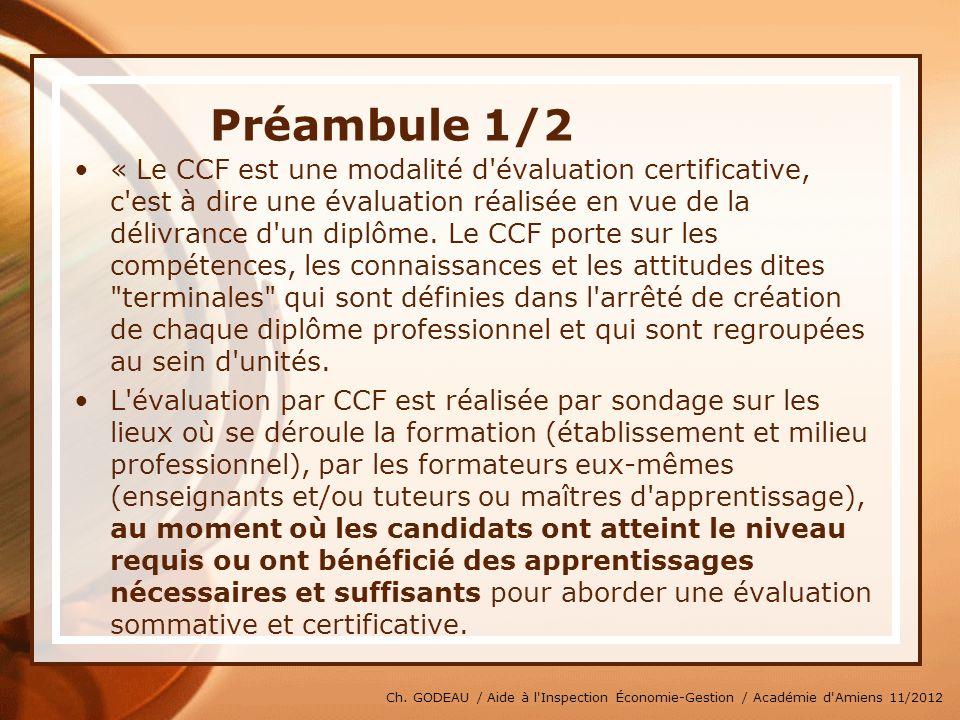 Ch. GODEAU / Aide à l'Inspection Économie-Gestion / Académie d'Amiens 11/2012 Préambule 1/2 « Le CCF est une modalité d'évaluation certificative, c'es