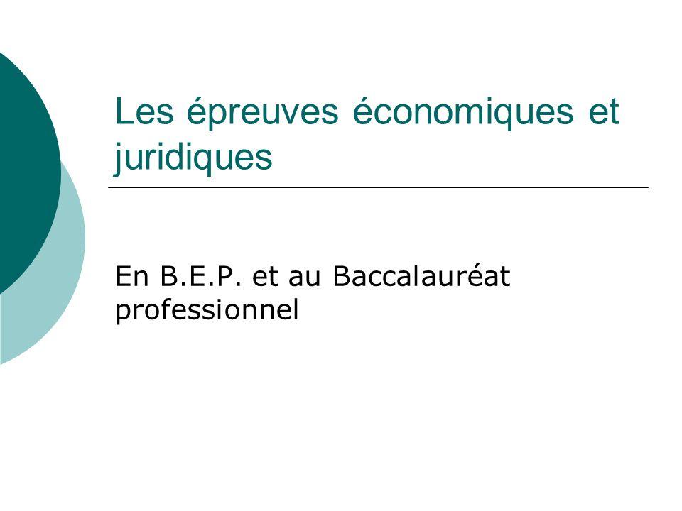Les épreuves économiques et juridiques En B.E.P. et au Baccalauréat professionnel