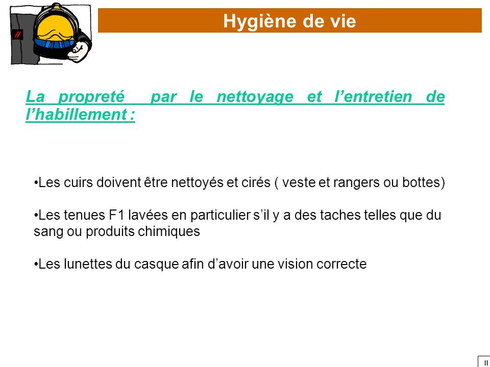 II Hygiène de vie La propreté par le nettoyage et lentretien de lhabillement : Les cuirs doivent être nettoyés et cirés ( veste et rangers ou bottes)