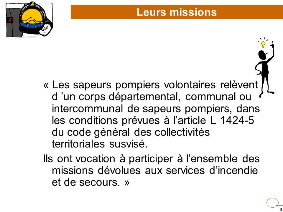 II « Les sapeurs pompiers volontaires relèvent d un corps départemental, communal ou intercommunal de sapeurs pompiers, dans les conditions prévues à