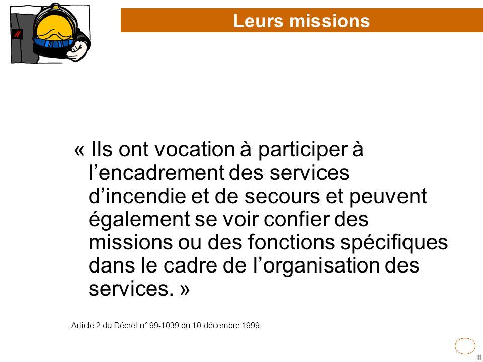 II « Ils ont vocation à participer à lencadrement des services dincendie et de secours et peuvent également se voir confier des missions ou des foncti