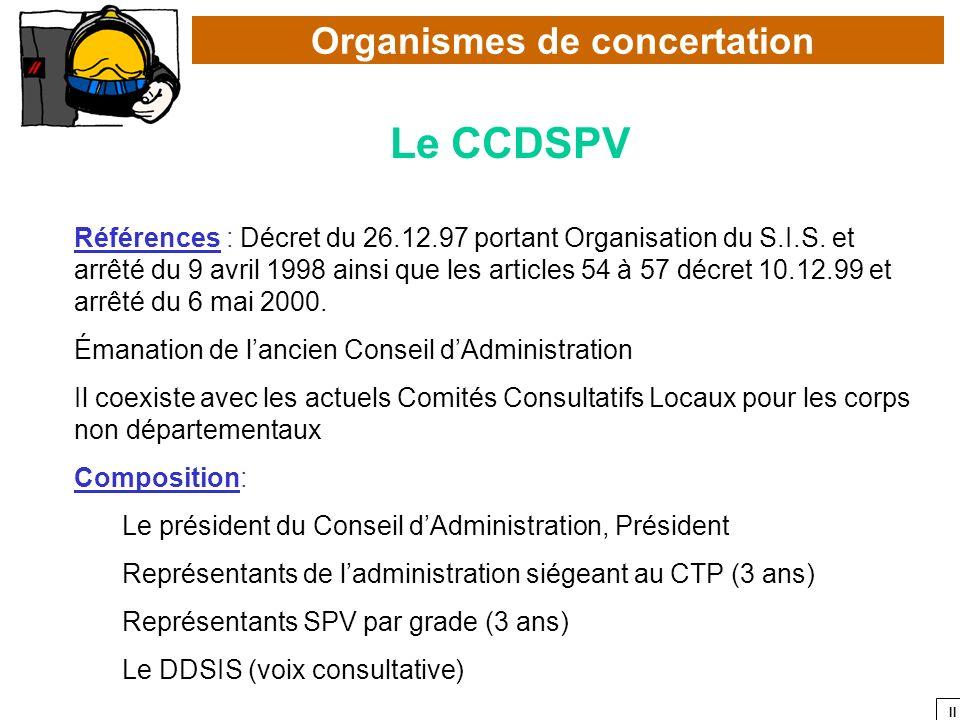 II Organismes de concertation Le CCDSPV Références : Décret du 26.12.97 portant Organisation du S.I.S. et arrêté du 9 avril 1998 ainsi que les article