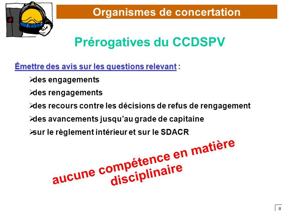 II Organismes de concertation Prérogatives du CCDSPV Émettre des avis sur les questions relevant Émettre des avis sur les questions relevant : des eng