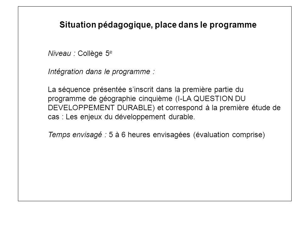Situation pédagogique, place dans le programme Niveau : Collège 5 e Intégration dans le programme : La séquence présentée sinscrit dans la première pa