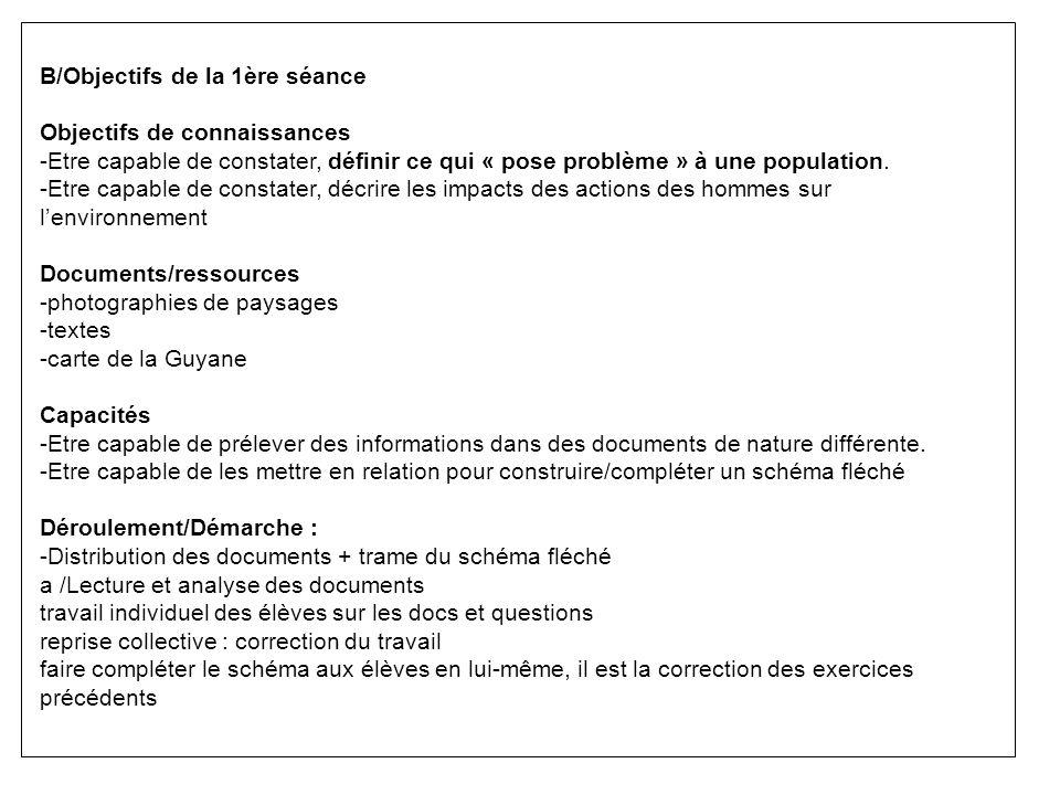 B/Objectifs de la 1ère séance Objectifs de connaissances -Etre capable de constater, définir ce qui « pose problème » à une population. -Etre capable