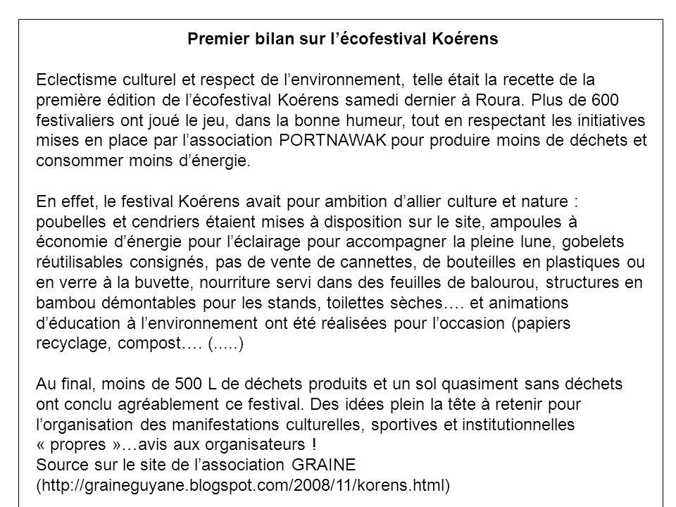 Premier bilan sur lécofestival Koérens Eclectisme culturel et respect de lenvironnement, telle était la recette de la première édition de lécofestival Koérens samedi dernier à Roura.