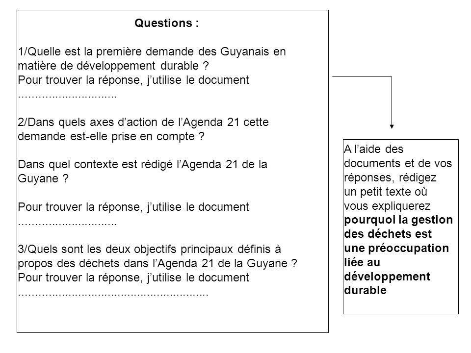 Questions : 1/Quelle est la première demande des Guyanais en matière de développement durable ? Pour trouver la réponse, jutilise le document.........