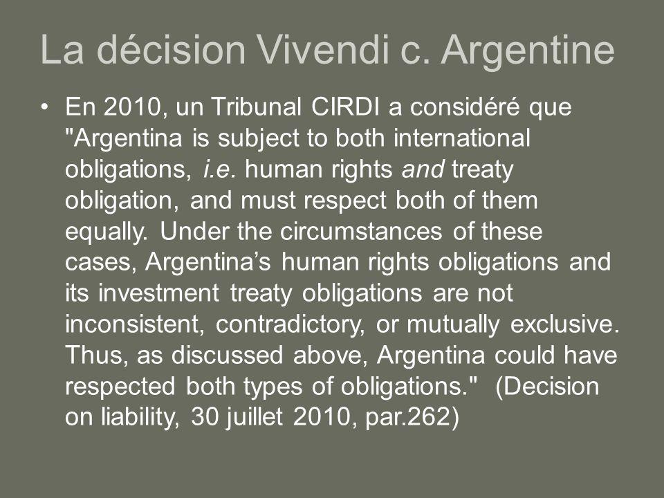 La décision Vivendi c. Argentine En 2010, un Tribunal CIRDI a considéré que