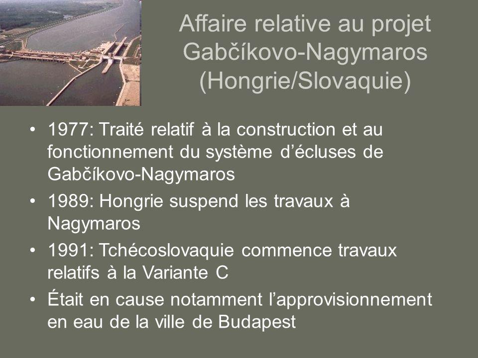 Affaire relative au projet Gabčíkovo-Nagymaros (Hongrie/Slovaquie) 1977: Traité relatif à la construction et au fonctionnement du système décluses de