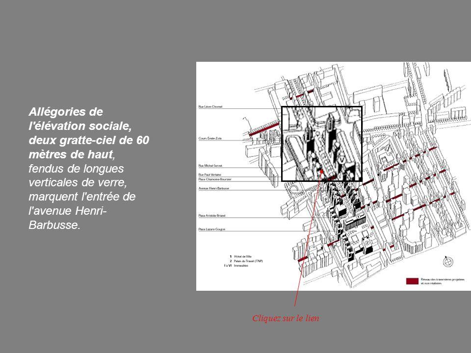Allégories de l'élévation sociale, deux gratte-ciel de 60 mètres de haut, fendus de longues verticales de verre, marquent l'entrée de l'avenue Henri-