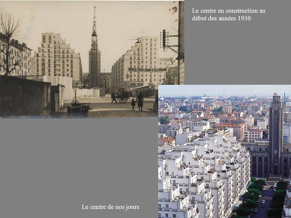 Le centre en construction au début des années 1930 Le centre de nos jours