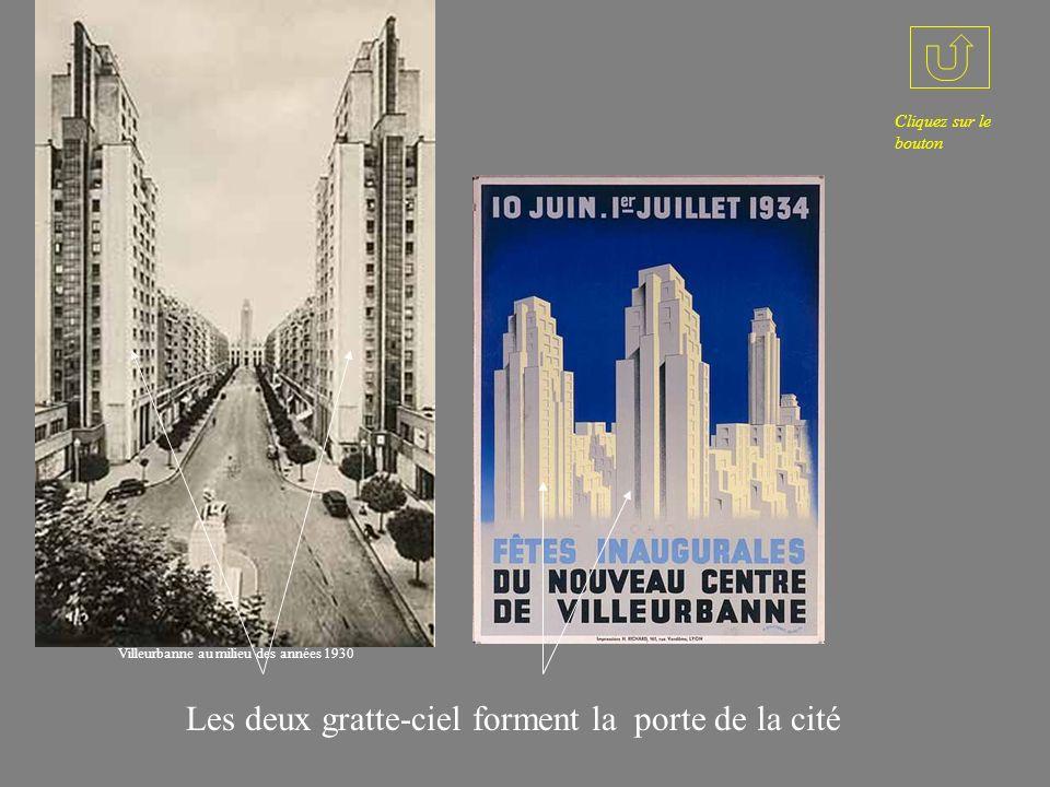 Les deux gratte-ciel forment la porte de la cité Cliquez sur le bouton Villeurbanne au milieu des années 1930