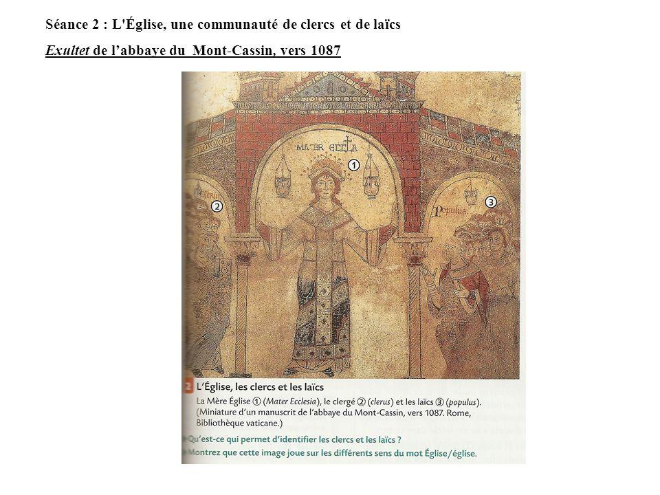 Séance 2 : L'Église, une communauté de clercs et de laïcs Exultet de labbaye du Mont-Cassin, vers 1087