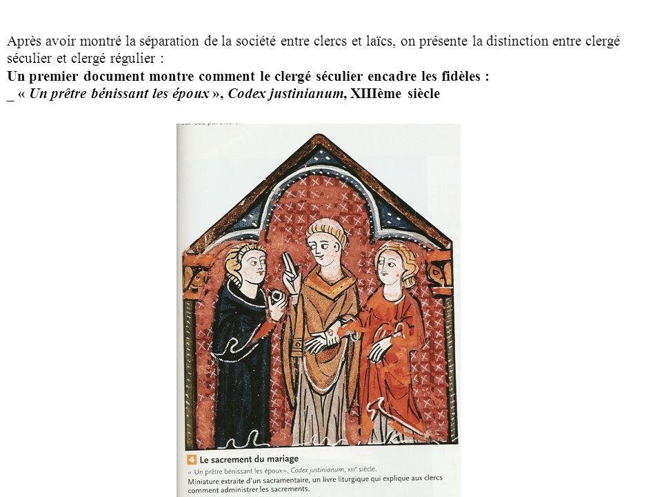 Après avoir montré la séparation de la société entre clercs et laïcs, on présente la distinction entre clergé séculier et clergé régulier : Un premier