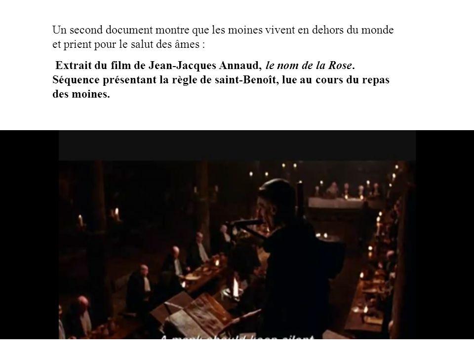 Un second document montre que les moines vivent en dehors du monde et prient pour le salut des âmes : Extrait du film de Jean-Jacques Annaud, le nom d