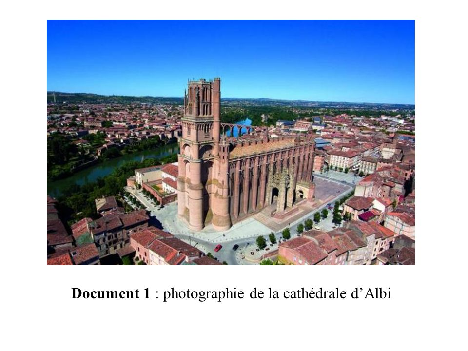 Document 1 : photographie de la cathédrale dAlbi