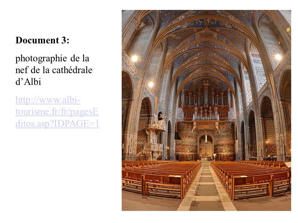 Document 3: photographie de la nef de la cathédrale dAlbi http://www.albi- tourisme.fr/fr/pagesE ditos.asp?IDPAGE=1