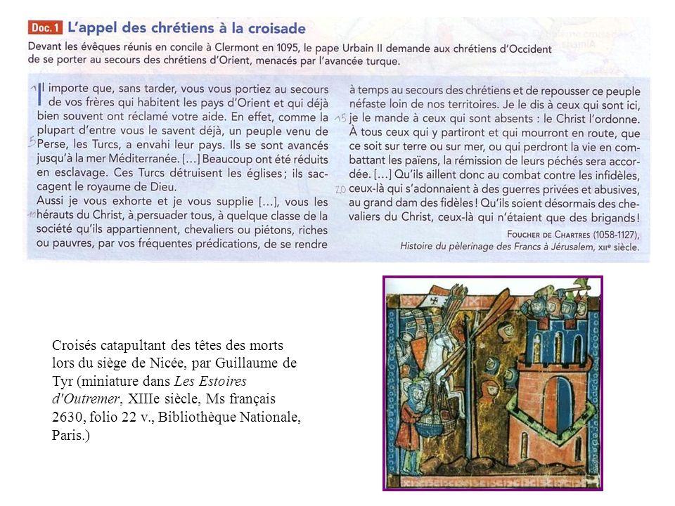 Croisés catapultant des têtes des morts lors du siège de Nicée, par Guillaume de Tyr (miniature dans Les Estoires d'Outremer, XIIIe siècle, Ms françai
