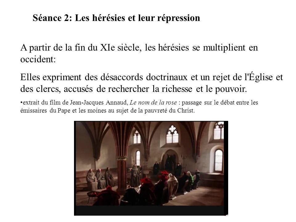 Séance 2: Les hérésies et leur répression A partir de la fin du XIe siècle, les hérésies se multiplient en occident: Elles expriment des désaccords do