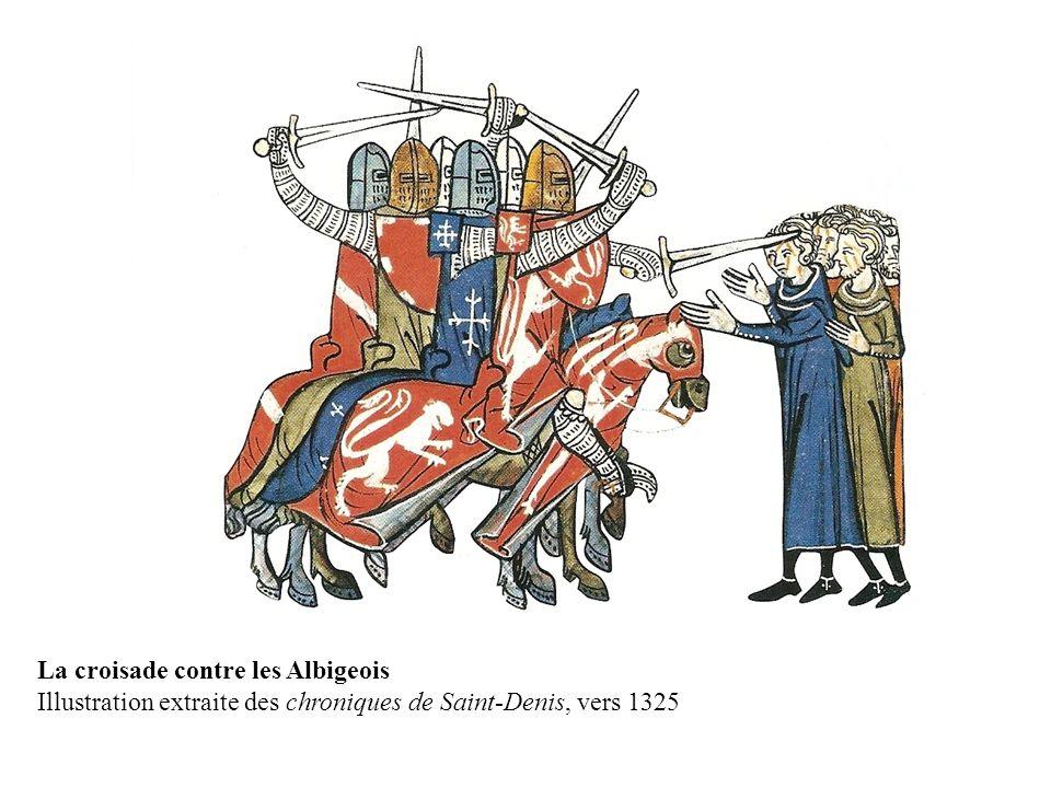 La croisade contre les Albigeois Illustration extraite des chroniques de Saint-Denis, vers 1325