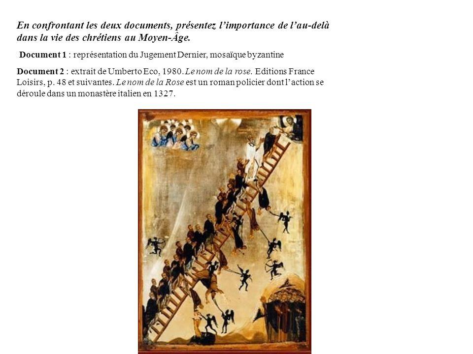 En confrontant les deux documents, présentez limportance de lau-delà dans la vie des chrétiens au Moyen-Âge. Document 1 : représentation du Jugement D