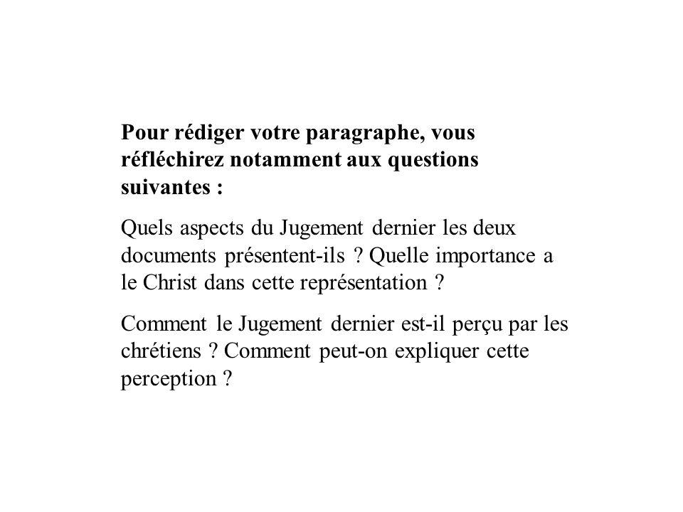 Pour rédiger votre paragraphe, vous réfléchirez notamment aux questions suivantes : Quels aspects du Jugement dernier les deux documents présentent-il