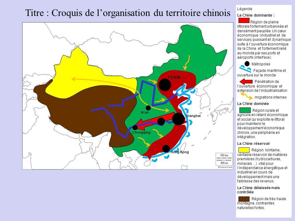 Titre : Croquis de lorganisation du territoire chinois Légende La Chine dominante : Région de plaine littorale fortement urbanisée et densément peuplé