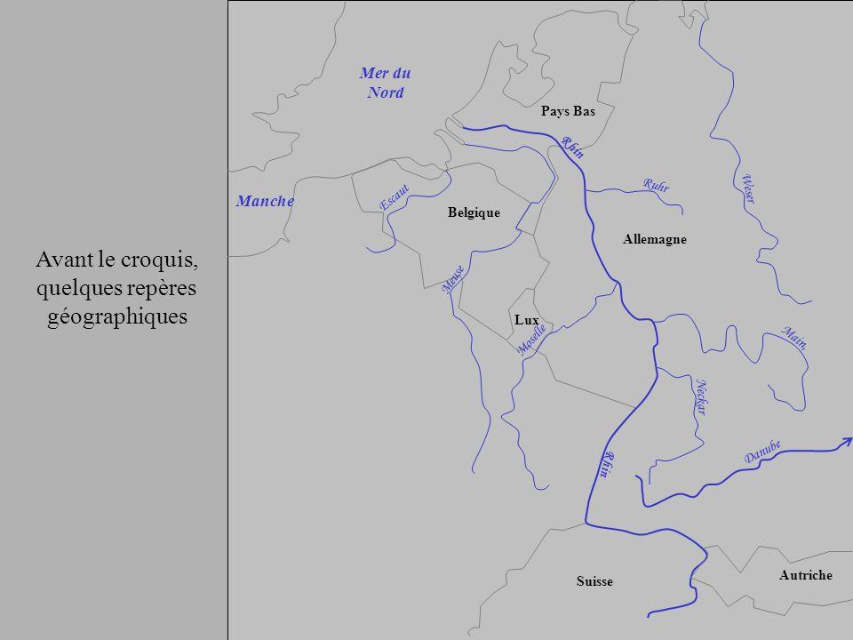 Rhin Main, Ruhr Neckar Moselle Meuse Escaut Weser Danube Pays Bas Belgique Lux Allemagne Suisse Autriche Mer du Nord Manche Avant le croquis, quelques