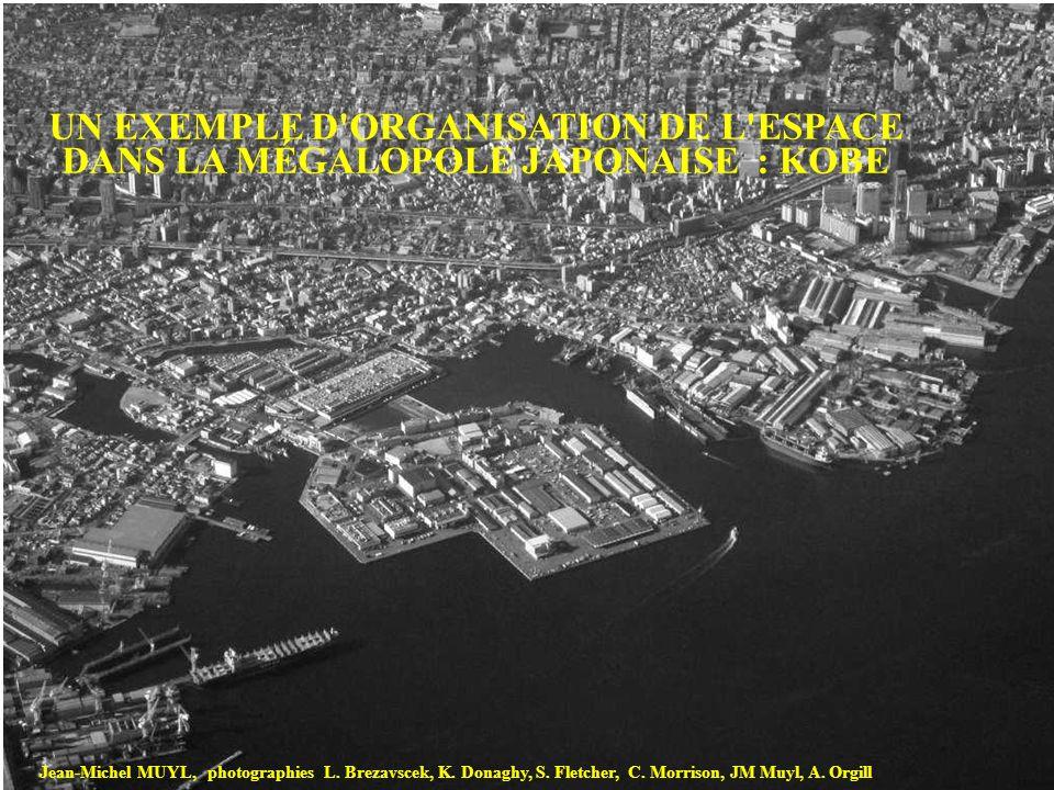 UN EXEMPLE D'ORGANISATION DE L'ESPACE DANS LA MÉGALOPOLE JAPONAISE : KOBE Jean-Michel MUYL, photographies L. Brezavscek, K. Donaghy, S. Fletcher, C. M