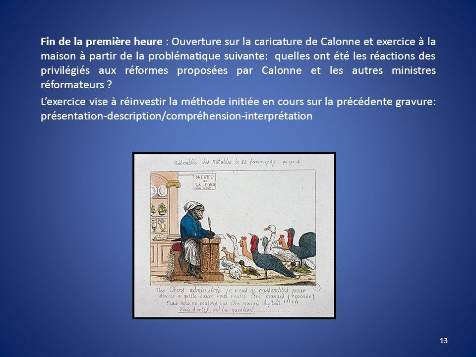 Fin de la première heure : Ouverture sur la caricature de Calonne et exercice à la maison à partir de la problématique suivante: quelles ont été les r
