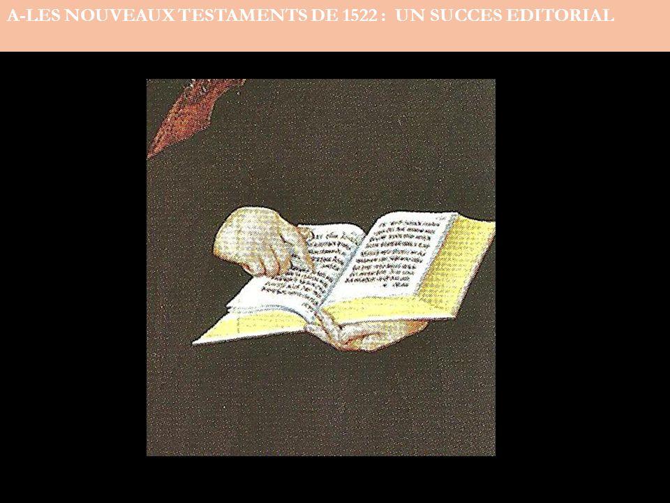 A-LES NOUVEAUX TESTAMENTS DE 1522 : UN SUCCES EDITORIAL