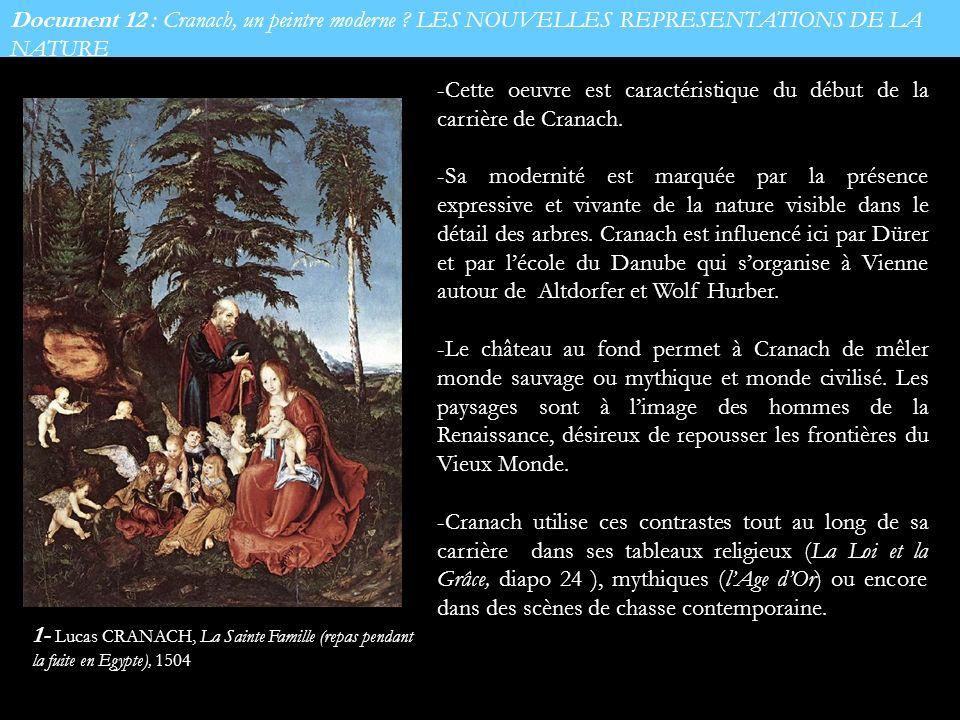 Document 12 : Cranach, un peintre moderne ? LES NOUVELLES REPRESENTATIONS DE LA NATURE -Cette oeuvre est caractéristique du début de la carrière de Cr