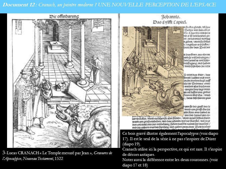 Document 12 : Cranach, un peintre moderne ? UNE NOUVELLE PERCEPTION DE LEPSACE Ce bois gravé illustre également lapocalypse (voir diapo 17). Il est le