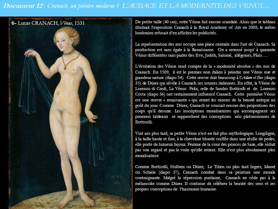 Document 12 : Cranach, un peintre moderne ? LAUDACE ET LA MODERNITE DES VENUS… De petite taille (40 cm), cette Vénus fait encore scandale. Alors que l