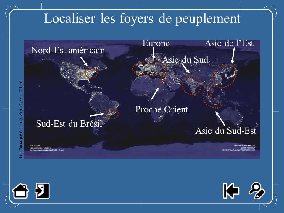 Localiser les foyers de peuplement Nord-Est américain Sud-Est du Brésil Europe Proche Orient Asie du Sud Asie de lEst Asie du Sud-Est http://antwrp.gs