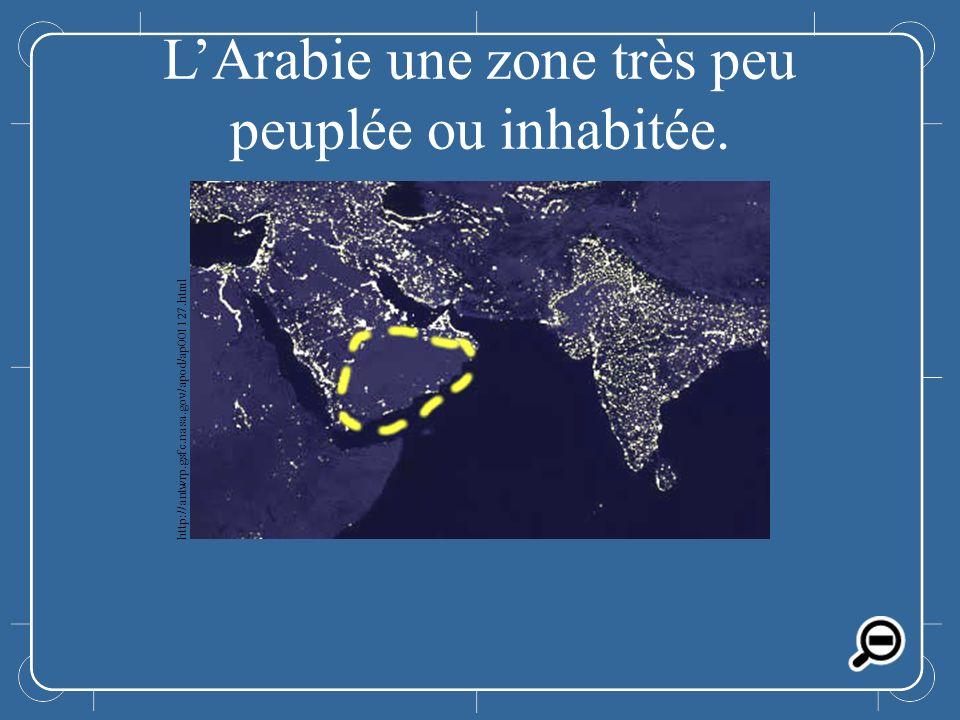 LArabie LArabie une zone très peu peuplée ou inhabitée. http://antwrp.gsfc.nasa.gov/apod/ap001127.html