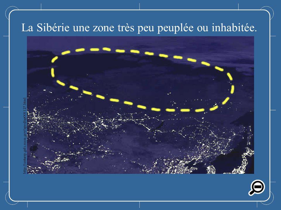 La Sibérie La Sibérie une zone très peu peuplée ou inhabitée. http://antwrp.gsfc.nasa.gov/apod/ap001127.html