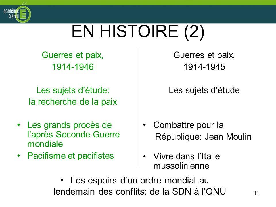 11 EN HISTOIRE (2) Guerres et paix, 1914-1946 Les sujets détude: la recherche de la paix Les grands procès de laprès Seconde Guerre mondiale Pacifisme
