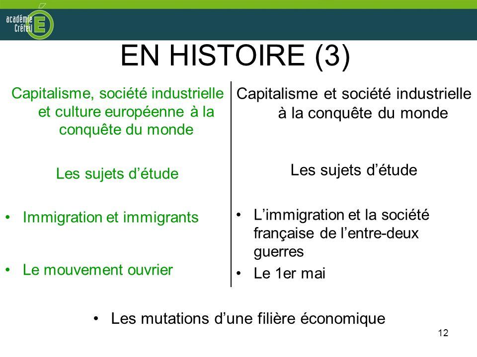 12 EN HISTOIRE (3) Capitalisme, société industrielle et culture européenne à la conquête du monde Les sujets détude Immigration et immigrants Le mouve