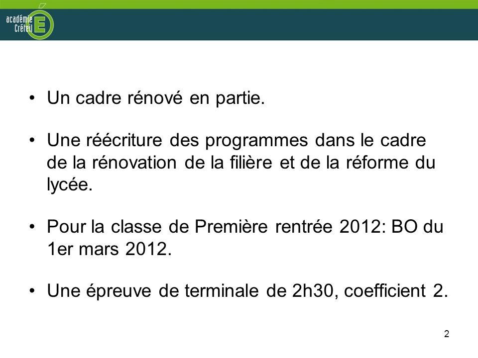 2 Un cadre rénové en partie. Une réécriture des programmes dans le cadre de la rénovation de la filière et de la réforme du lycée. Pour la classe de P
