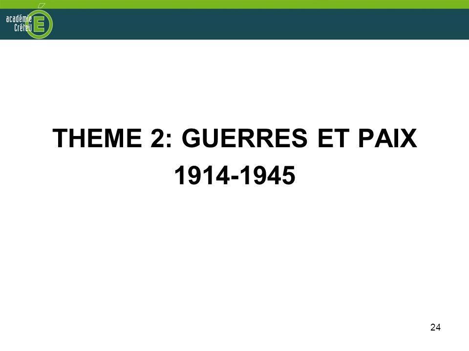 24 THEME 2: GUERRES ET PAIX 1914-1945