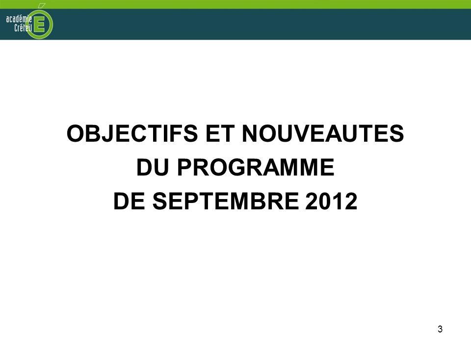 3 OBJECTIFS ET NOUVEAUTES DU PROGRAMME DE SEPTEMBRE 2012