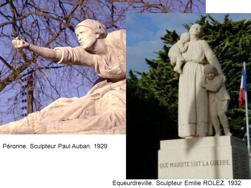 Equeurdreville. Sculpteur Emilie ROLEZ. 1932 Péronne. Sculpteur Paul Auban. 1929