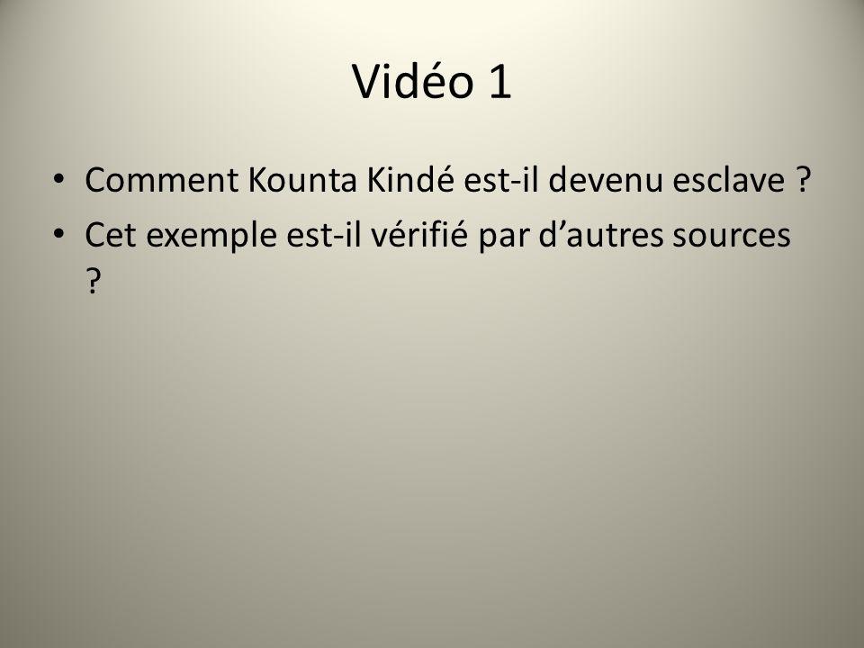 Vidéo 1 Comment Kounta Kindé est-il devenu esclave ? Cet exemple est-il vérifié par dautres sources ?