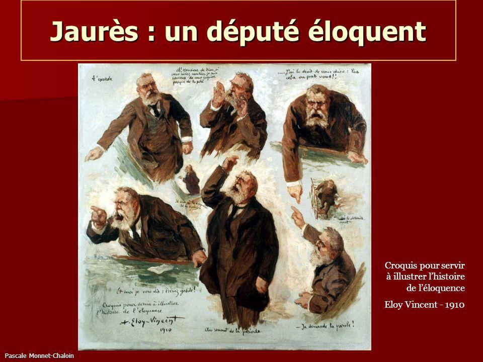 Pascale Monnet-Chaloin Jaurès : un député éloquent Croquis pour servir à illustrer lhistoire de léloquence Eloy Vincent - 1910