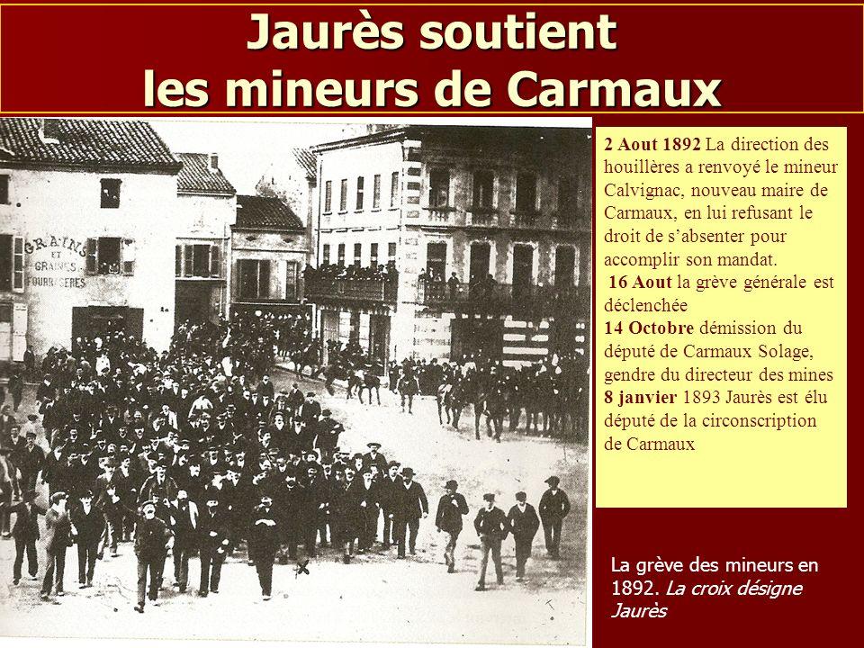 Pascale Monnet-Chaloin Jaurès soutient les mineurs de Carmaux 2 Aout 1892 La direction des houillères a renvoyé le mineur Calvignac, nouveau maire de