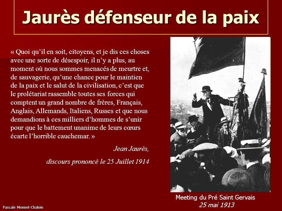 Pascale Monnet-Chaloin Jaurès défenseur de la paix Meeting du Pré Saint Gervais 25 mai 1913 « Quoi quil en soit, citoyens, et je dis ces choses avec u