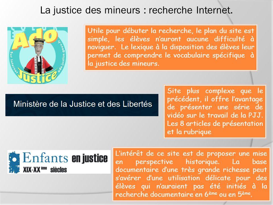 La justice des mineurs : recherche Internet. Utile pour débuter la recherche, le plan du site est simple, les élèves nauront aucune difficulté à navig