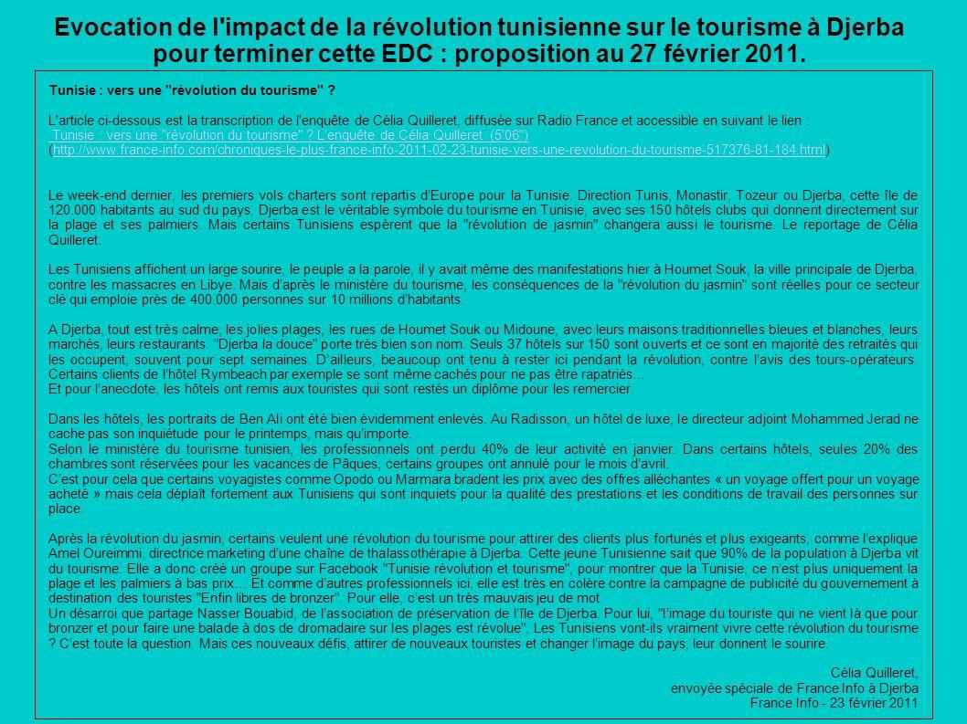 Evocation de l'impact de la révolution tunisienne sur le tourisme à Djerba pour terminer cette EDC : proposition au 27 février 2011. Tunisie : vers un